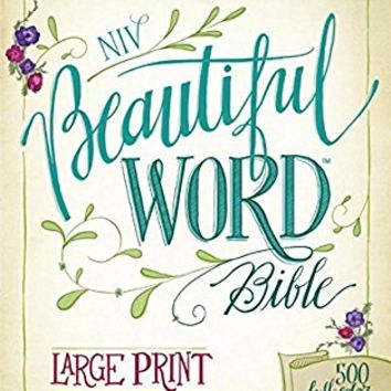 NIV, Beautiful Word Bible, Large Print, Hardcover: 500 Full-Color Illustrated Verses Large Print, Special Edition