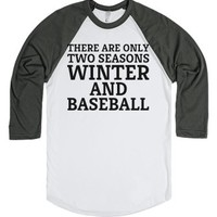 There Are Only Two Seasons Winter And Baseball-T-Shirt