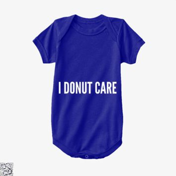 I Donut Care - Funny Food Pun, Doughnuts Baby Onesuit