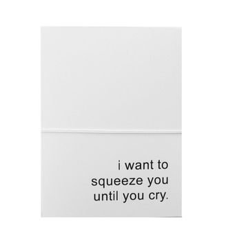 i want to squeeze you until you cry note cards