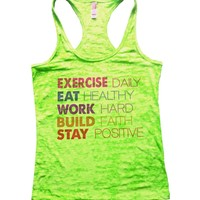 Exercise Daily Eat Healthy Work Hard Build Faith Stay Positive Burnout Tank Top By Funny Threadz