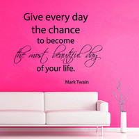 Inspirational Wall Decal Quote Give every day the chance Mark Twain Vinyl Sticker Mural Home Bedroom Decor Living Room Interior Design KI149