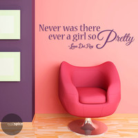 Lana Del Rey Never Was There Ever A Girl So Pretty Vinyl Wall Decal Sticker