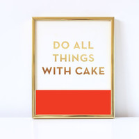 Do All Things With Cake Digital Download Print