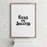 """PRINTABLE Art""""Focus On Success""""Motivational Quote,Inspirational Art,Black And White,Typography Print,Office Decor,Business Quote,Instant"""