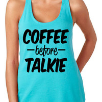 Coffee Before Talkie Tank Funny Women's Gym Workout Fitness Booty Funny Muscle