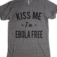 Kiss Me I'm Ebola Free T-Shirt-Unisex Athletic Grey T-Shirt