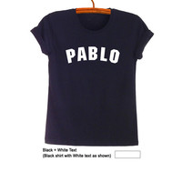 Pablo Kanye West Shirt The life of Pablo Yeezy Fashion Hip Hop Rapper Yeezus Tour Hipster Tumblr Black Top Womens Teens Mens Gifts Instagram