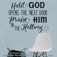 Until God Opens The Next Door Praise Him In The Hallway Vinyl Wall Decal Sticker Christian Religious Gift Wall Decor