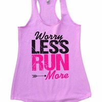 Worry LESS RUN More Womens Workout Tank Top