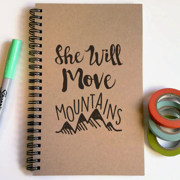 Writing journal, spiral notebook, cute diary, sketchbook, scrapbook memory book, 5x8 - She will move mountains, motivational quote