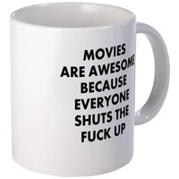 Movies Are Awesome Because Everyone Shuts The Mugs> Have A Great Life T-Shirts