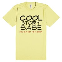 Cool Story Babe. Now go get me a beer-Unisex Lemon T-Shirt