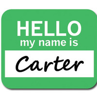 Carter Hello My Name Is Mouse Pad