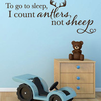 """Wall Vinyl Quote - """"To go to sleep, I count antlers, not sheep"""""""