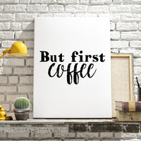 """Typographic Print """"But First Coffee""""Printable Quote Wall Decor Digital Print Typography Quote Motivational Quote Inspirational Print POSTER"""