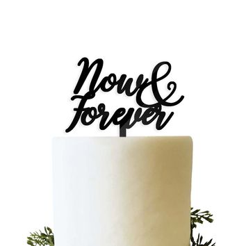 Now and Forever Wedding Anniversary Cake Topper Black Acrylic Modern Calligraphy