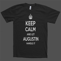 Keep Calm and let Augustin Handle it Personalized Name T-Shirt