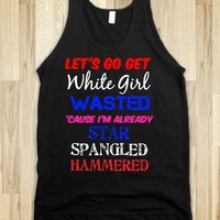 White Girl Wasted/Star Spangled Hammered - Mermaid in Disguise