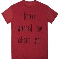 Drake Warned Me About You (red shirt)