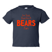I'm Told I'm A Bears Fan Toddler And Youth T-Shirt Chicago Fans Printed Tee for Kids Creepers & T-Shirts