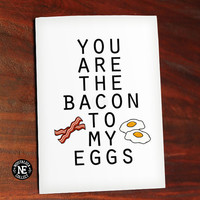 Bacon and Eggs - You Are the Bacon to My Eggs - Cute Valentine's Day Card - Love Card - Anniversary Card 4.5 X 6.25 Inches