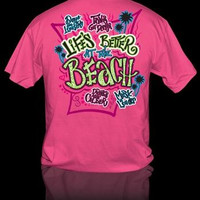 Sweet Thing Funny Lifes Better at the Beach Girly Bright T Shirt