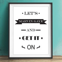 Let's Marvin Gaye And Get It On - MARVIN GAYE - Quotes - Phrases - Typography - PRINTABLE - Minimalist - Wall Art Print - Digital Art