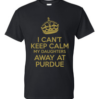 I Can't Keep Calm My Daughters Away At Purdue Funny Printed Graphic College T Shirt Great Gift for Dad Fathers Day Purdue T Shirt