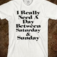 I Really Need A Day Between