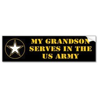 My Grandson Serves In The Army Bumper Sticker from Zazzle.com