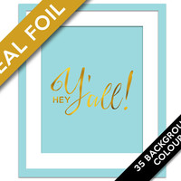 Hey Y'all! Real Gold Foil Art Print - Southern Saying - Gold Foil Welcome Sign - Gold Wall Art - Southern Wall Art - Southern Expression