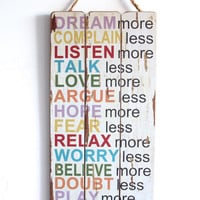 Dream More, Complain Less etc... Inspirational Sayings, Wooden Sign with Quote, Family Values, Distressed, Vintage Look, Wall Decor, Art