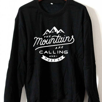 The Mountains Are Calling And I Must Go Sweatshirt Mountains Logo Black White Gray Maroon Unisex Sweaters Tee S,M,L,XL #1
