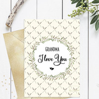 Mothers day card for grandma, Printable birthday card for grandma, I love you, Grandmother mothers day card download, Botanical green wreath