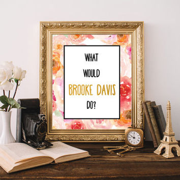 Digital Art Office Decor Black and Gold One Tree Hill One Tree Hill Quote Brooke Davis What Would One Tree Hill Poster One Tree Hill Print