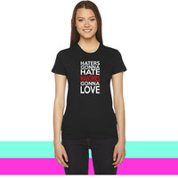 Haters Gonna Hate Mahomies Gonna Love women T-shirt
