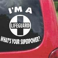 I'm a Lifeguard What's Your Superpower? Sticker Decal 20 Colors To Choose From.