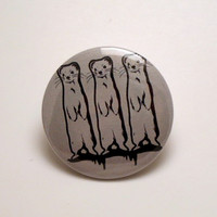 Whimsical Three Ermines/Ferret/Weasel pinback button or magnet