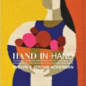 Hand-in-Hand: Ceramics, Mosaics, Tapestries, and Wood Carvings by the California Mid-Century Designers Evelyn and Jerome Ackerman