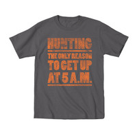 Hunting Only Reason Get Up 5am Youth T-Shirt - Charcoal