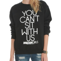 Mean Girls Can't Sit With Us Girls Pullover Top