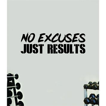 No Excuses Just Results Gym Fitness Wall Decal Home Decor Bedroom Room Vinyl Sticker Teen Art Quote Beast Lift Train Inspirational Motivational Health Girls Exercise