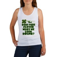 Does This Clover Make Me Look Drunk? Women's Tank> Does This Clover Make Me Look Drunk?> Shamrockz.com - Funny St Patricks Day T Shirts