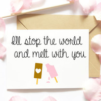 Cute Love Card/Boyfriend Card/Girlfriend Card/Melt With You Card/Ice Cream/Popsicle/Sweet Love Card/Husband Card/Wife Card/Anniversary Card