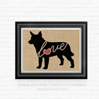 Australian Cattle Dog / Heeler / ACD Love - Burlap Printed Wall Art :  Puppy, Wall Art, Rustic, Typography, Dog Lover, DIY, Christmas Gift
