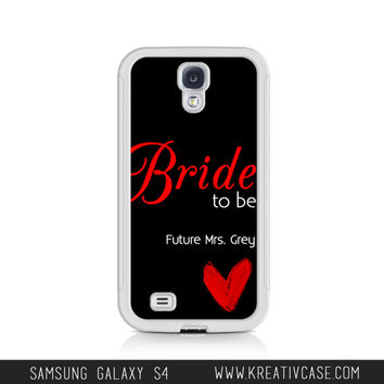 Bride-to-Be Galaxy S4 Case, Samsung S4 Case, Wedding Phone Case, Engagement, Personalized Phone Cover - K085