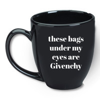 These Bags Under My Eyes Are Givenchy