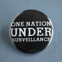 One nation under surveillance Pinback Button, Political Pin, Black and White Button, Being watched Badge, Illuminatii Pin, Pinback Button