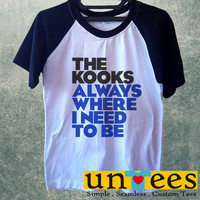 The Kooks Always Where I Need To Be Short Raglan Sleeves T-shirt